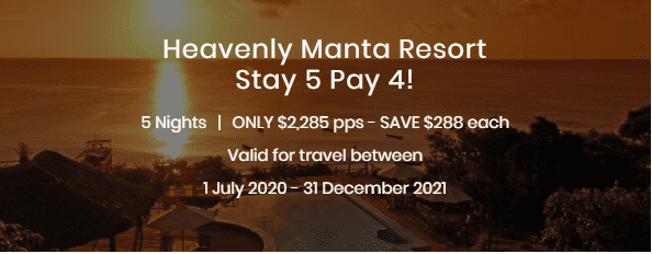 Heavenly Manta Resort Stay 5 Pay 4 Special